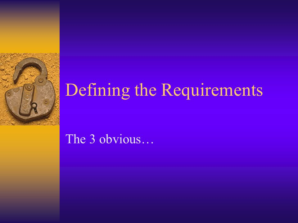 Defining the Requirements