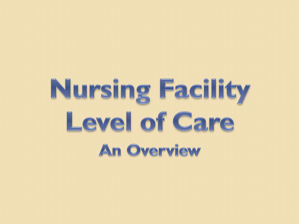 Nursing Facility Level of Care