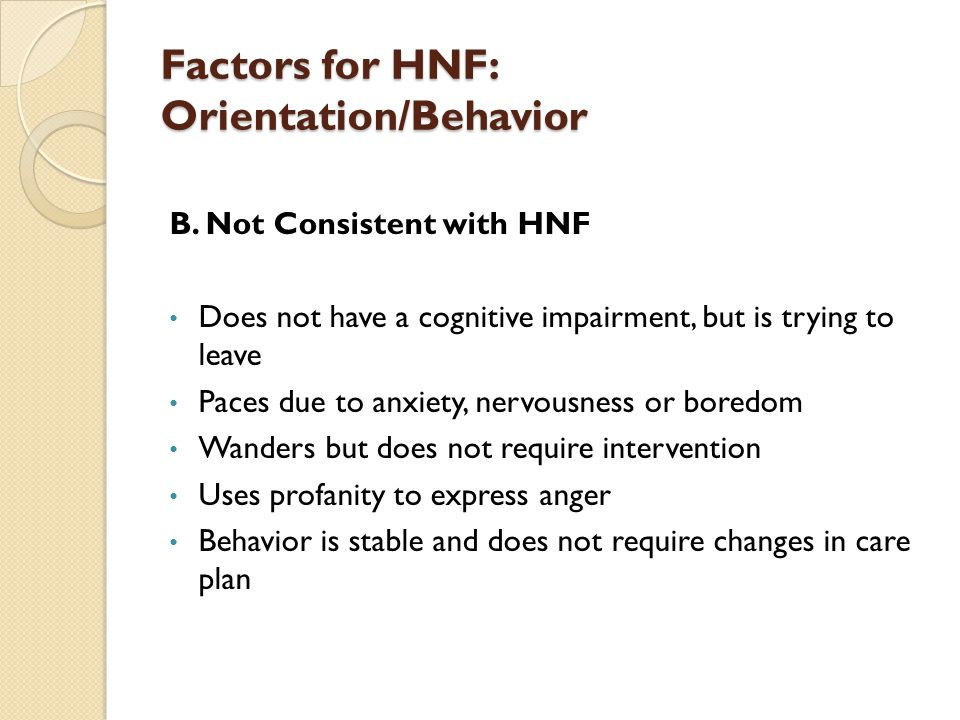 Factors for HNF: Orientation/Behavior