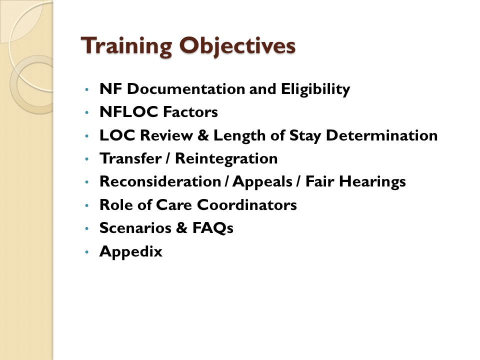 Training Objectives NF Documentation and Eligibility NFLOC Factors