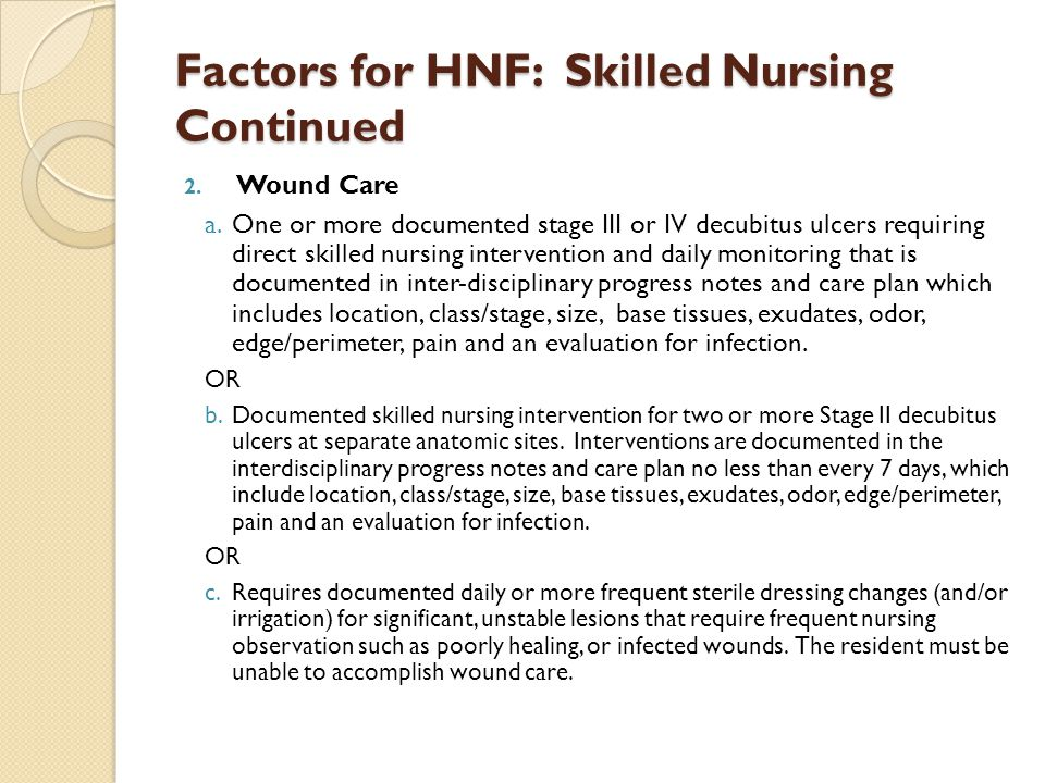 Factors for HNF: Skilled Nursing Continued