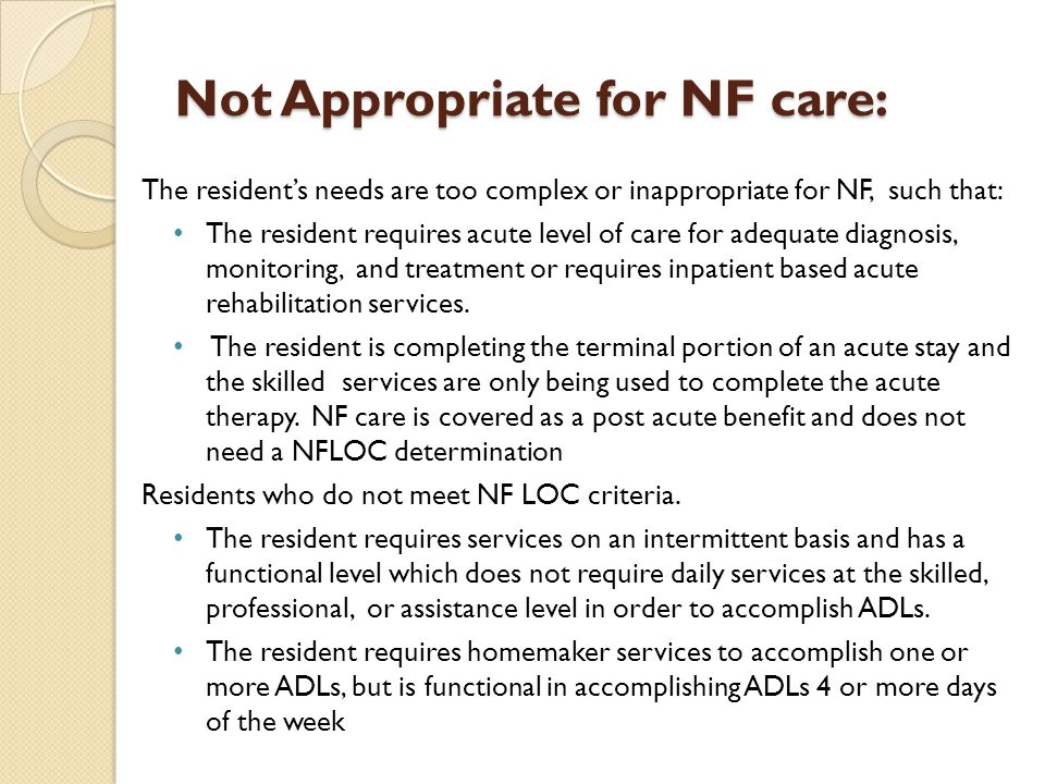 Not Appropriate for NF care:
