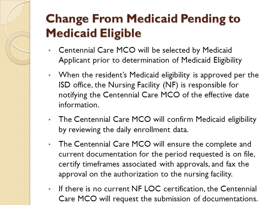 Change From Medicaid Pending to Medicaid Eligible