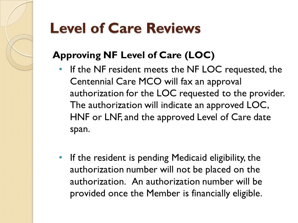 Level of Care Reviews Approving NF Level of Care (LOC)