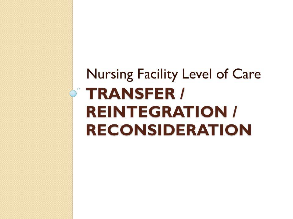 Transfer / reintegration / Reconsideration
