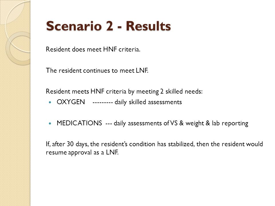Scenario 2 - Results Resident does meet HNF criteria.