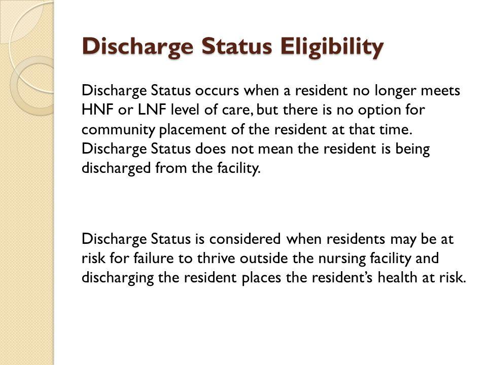 Discharge Status Eligibility