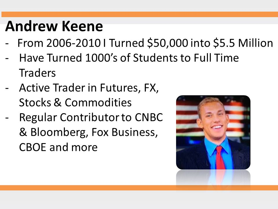 Andrew Keene - From 2006-2010 I Turned $50,000 into $5.5 Million