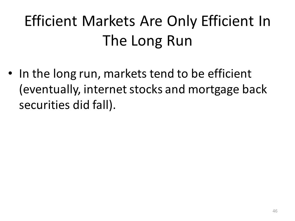 Efficient Markets Are Only Efficient In The Long Run