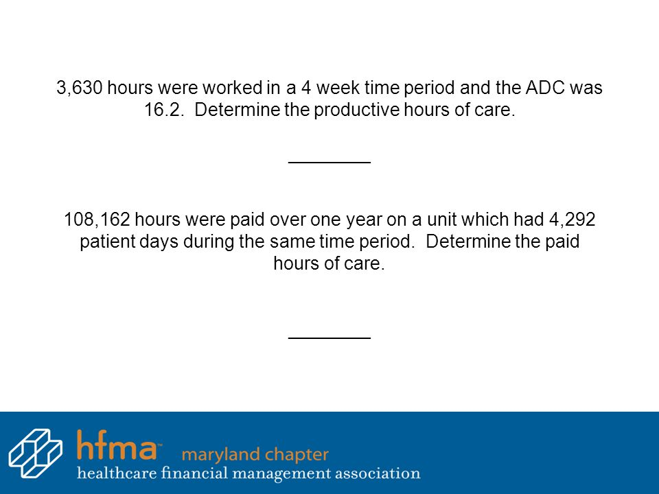 3,630 hours were worked in a 4 week time period and the ADC was 16. 2