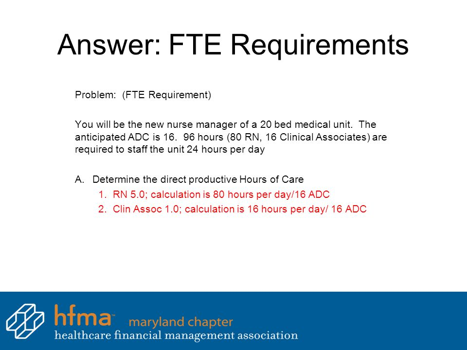 Answer: FTE Requirements