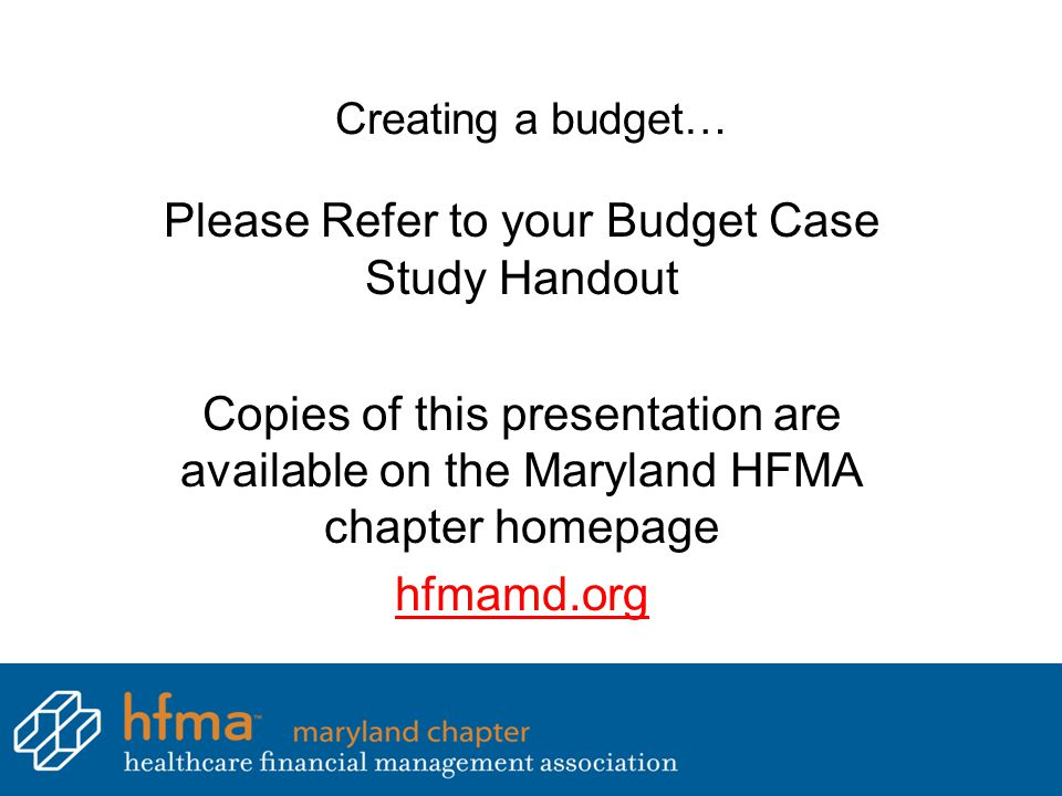 Please Refer to your Budget Case Study Handout