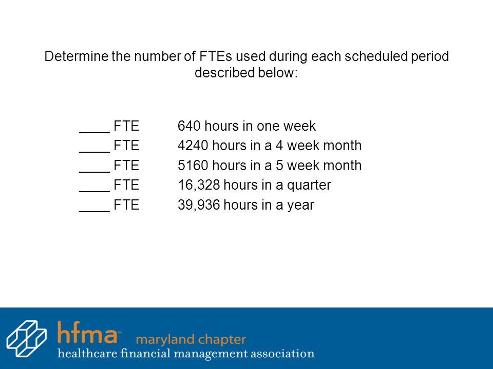 Determine the number of FTEs used during each scheduled period described below: