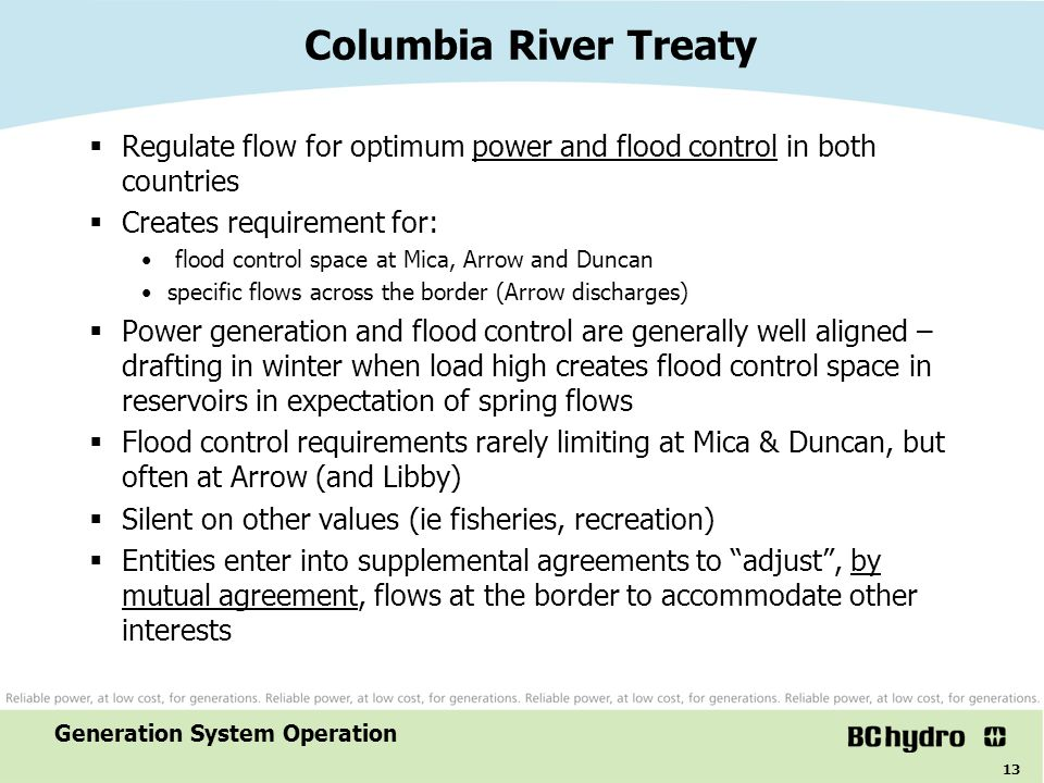Columbia River Treaty Regulate flow for optimum power and flood control in both countries. Creates requirement for: