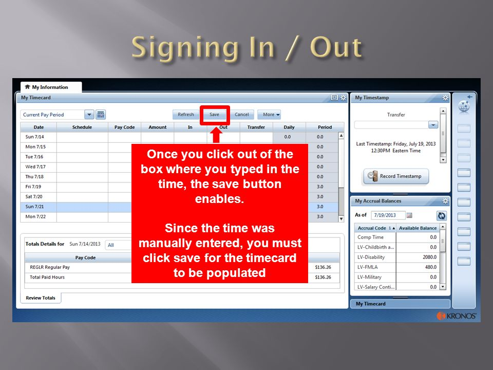 Signing In / Out Once you click out of the box where you typed in the time, the save button enables.