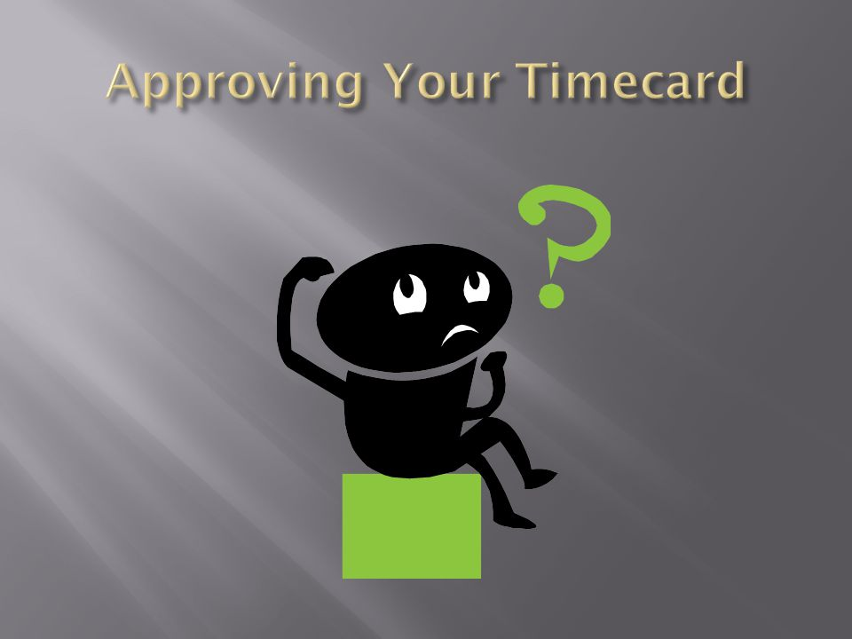 Approving Your Timecard