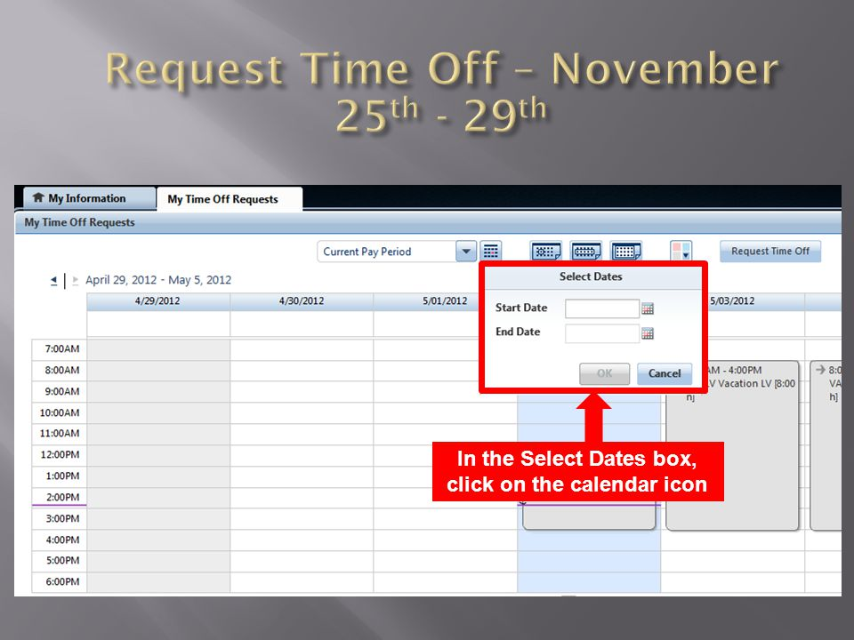 Request Time Off – November 25th - 29th