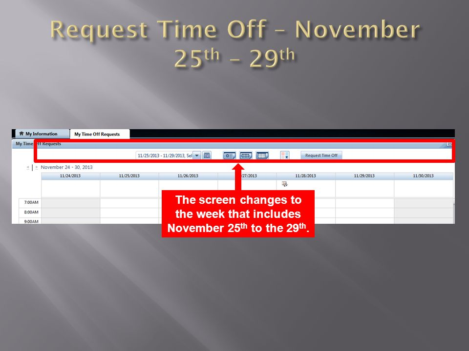 Request Time Off – November 25th – 29th