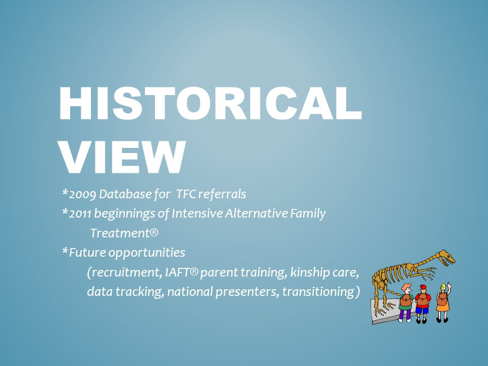 Historical view *2009 Database for TFC referrals