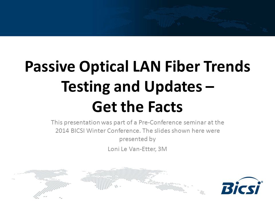 Passive Optical LAN Fiber Trends Testing and Updates – Get the Facts