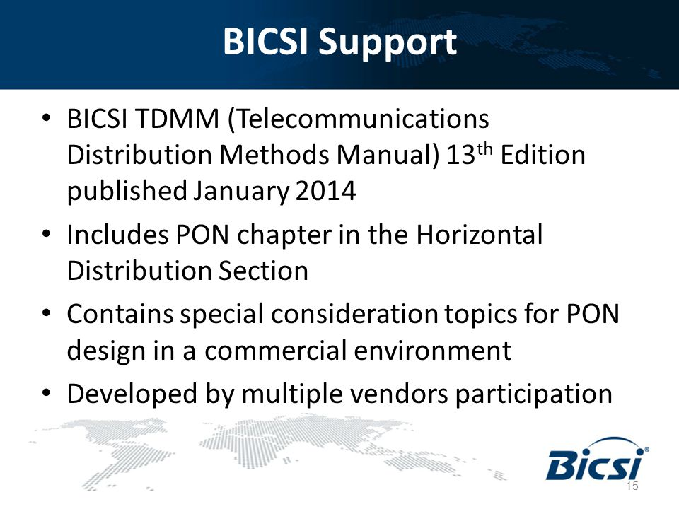 BICSI Support BICSI TDMM (Telecommunications Distribution Methods Manual) 13th Edition published January 2014.