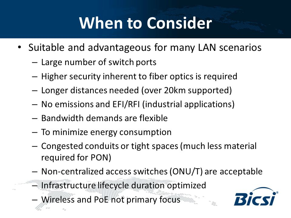When to Consider Suitable and advantageous for many LAN scenarios