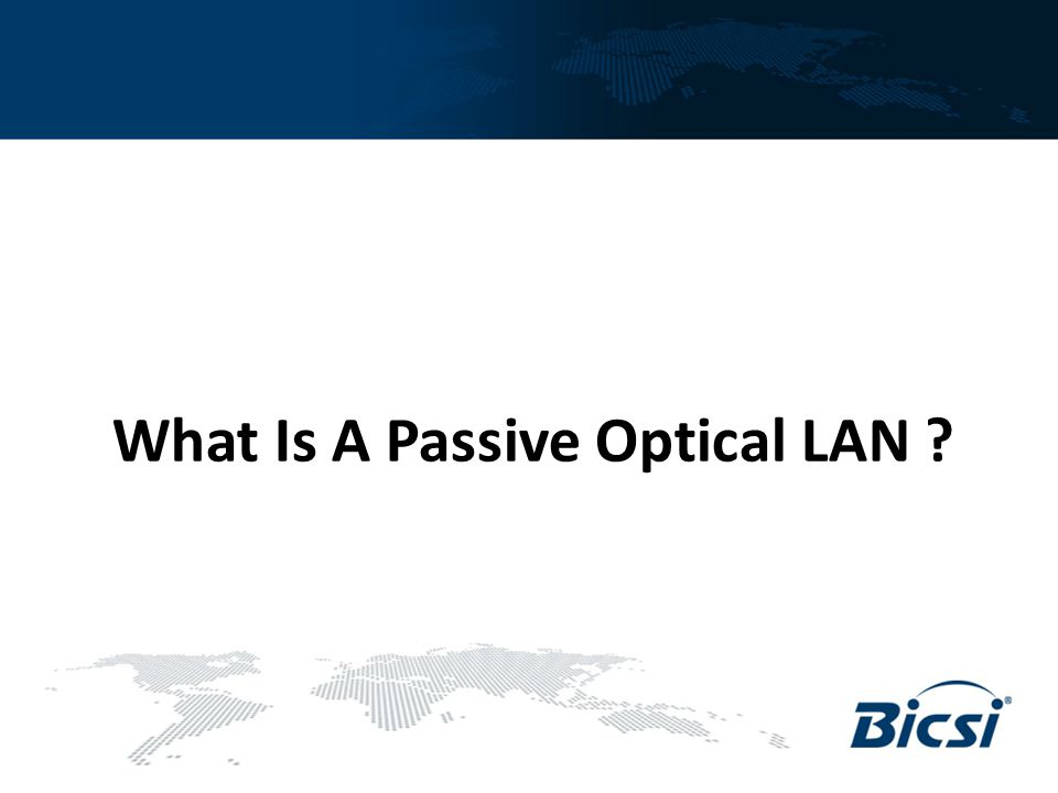 What Is A Passive Optical LAN