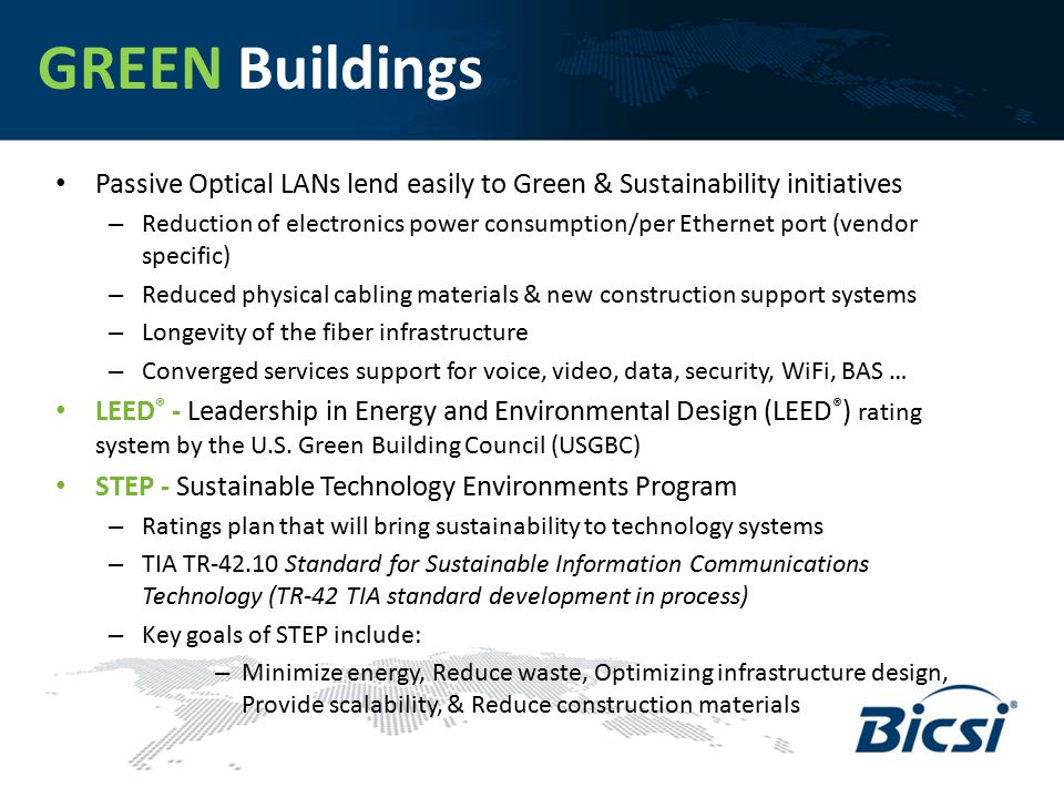 GREEN Buildings Passive Optical LANs lend easily to Green & Sustainability initiatives.