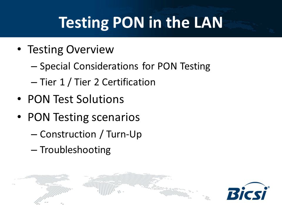 Testing PON in the LAN Testing Overview PON Test Solutions