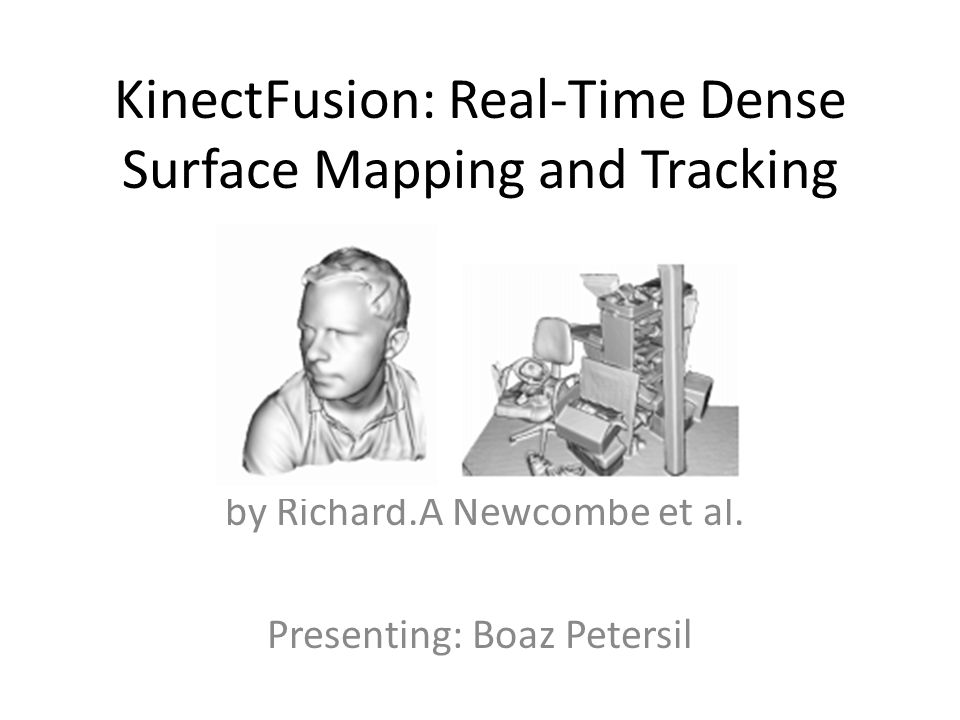 KinectFusion: Real-Time Dense Surface Mapping and Tracking