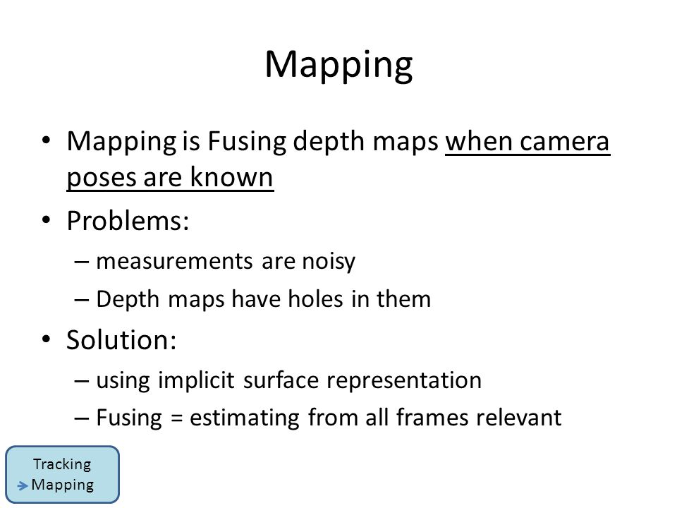 Mapping Mapping is Fusing depth maps when camera poses are known