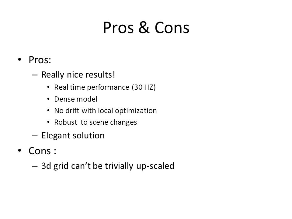 Pros & Cons Pros: Cons : Really nice results! Elegant solution