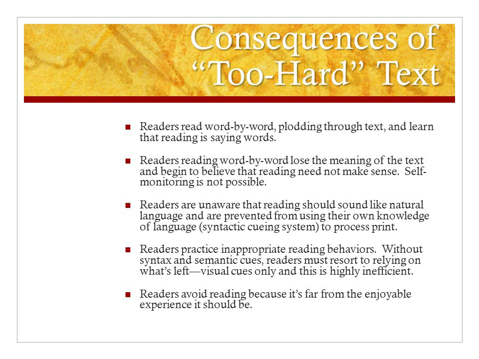 Consequences of Too-Hard Text