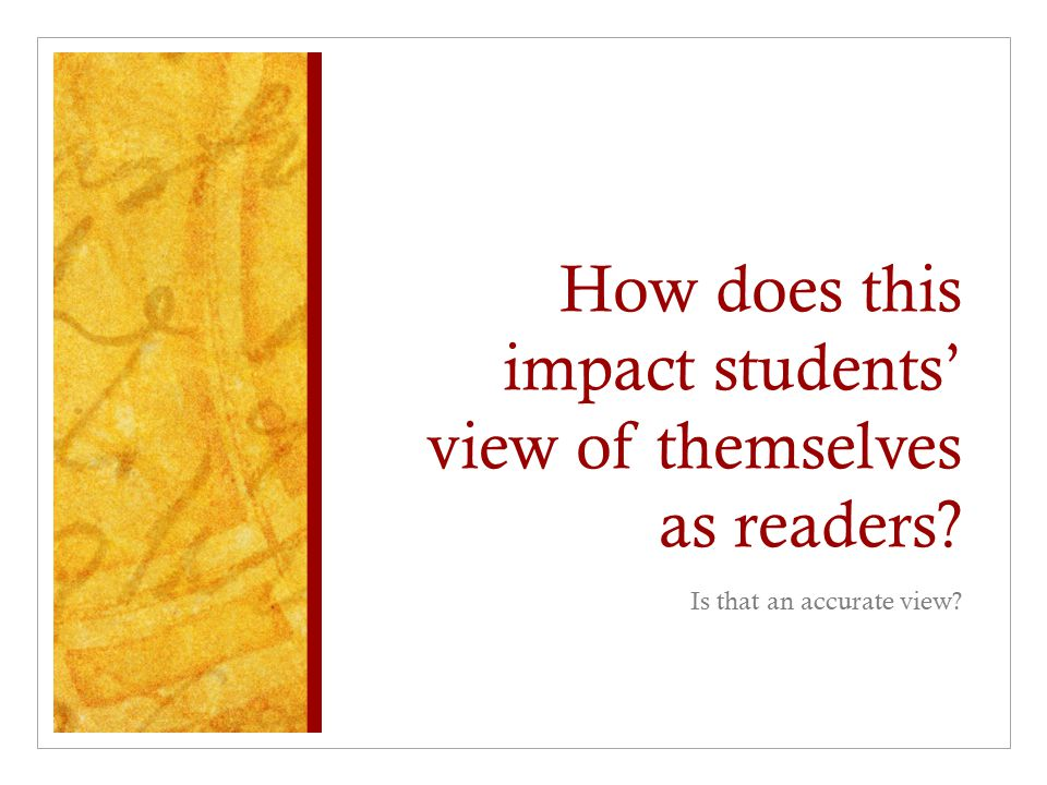 How does this impact students' view of themselves as readers
