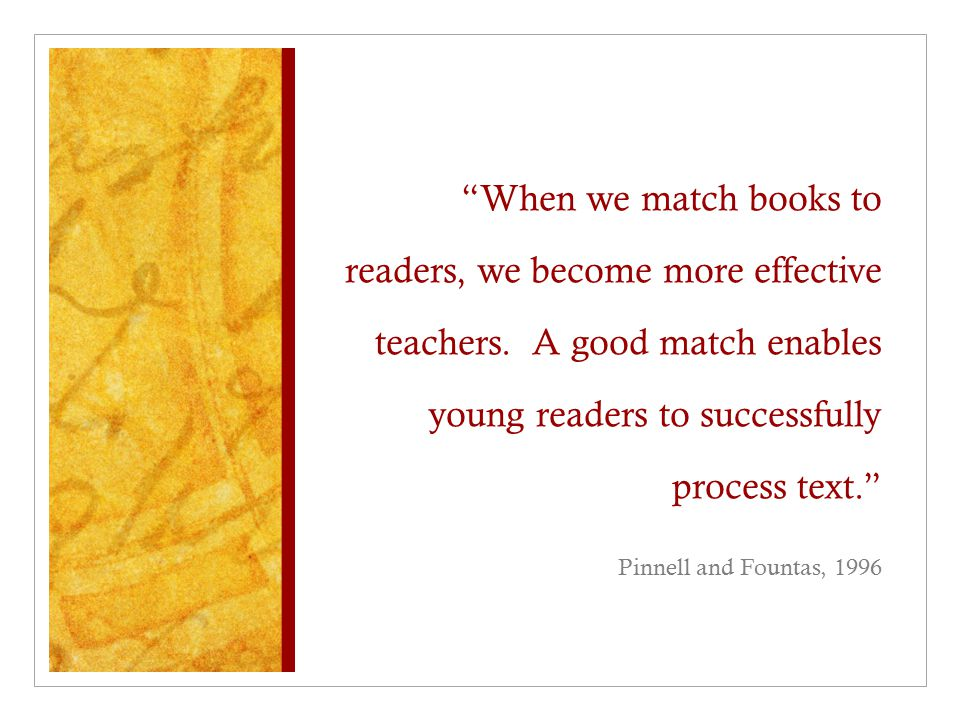 When we match books to readers, we become more effective teachers