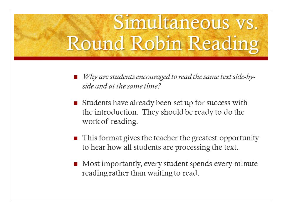 Simultaneous vs. Round Robin Reading