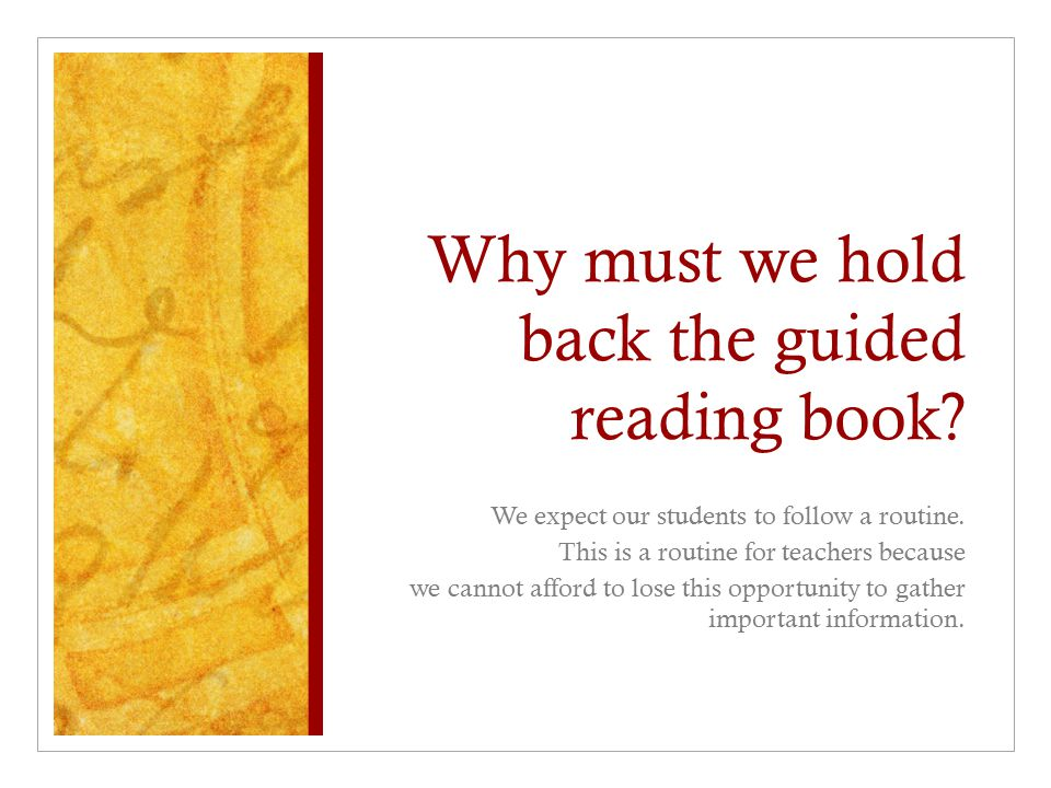 Why must we hold back the guided reading book