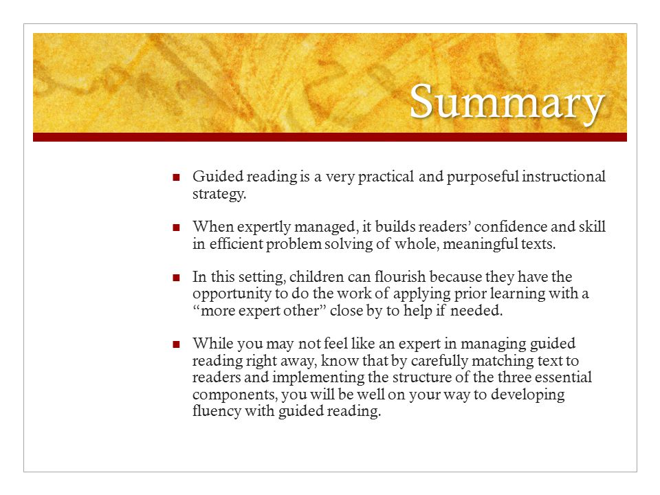 Summary Guided reading is a very practical and purposeful instructional strategy.