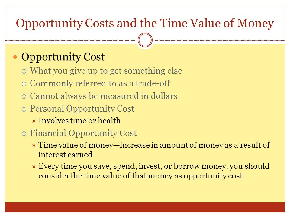 Opportunity Costs and the Time Value of Money