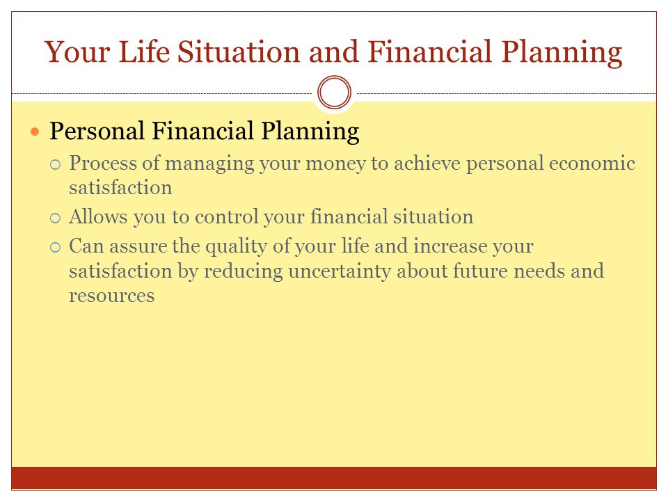 Your Life Situation and Financial Planning