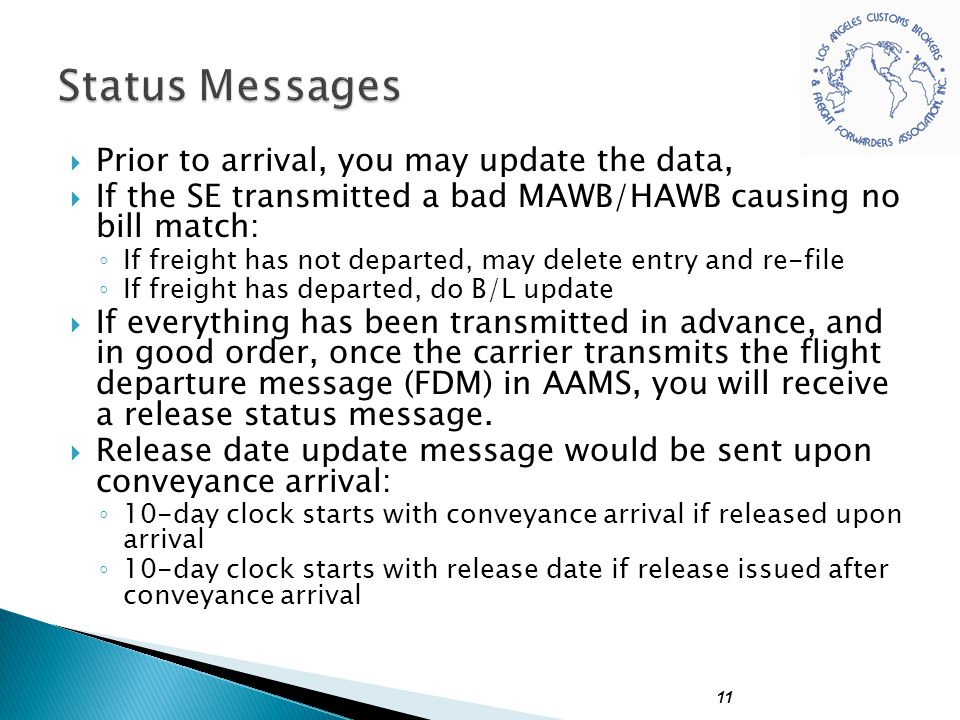 Status Messages Prior to arrival, you may update the data,