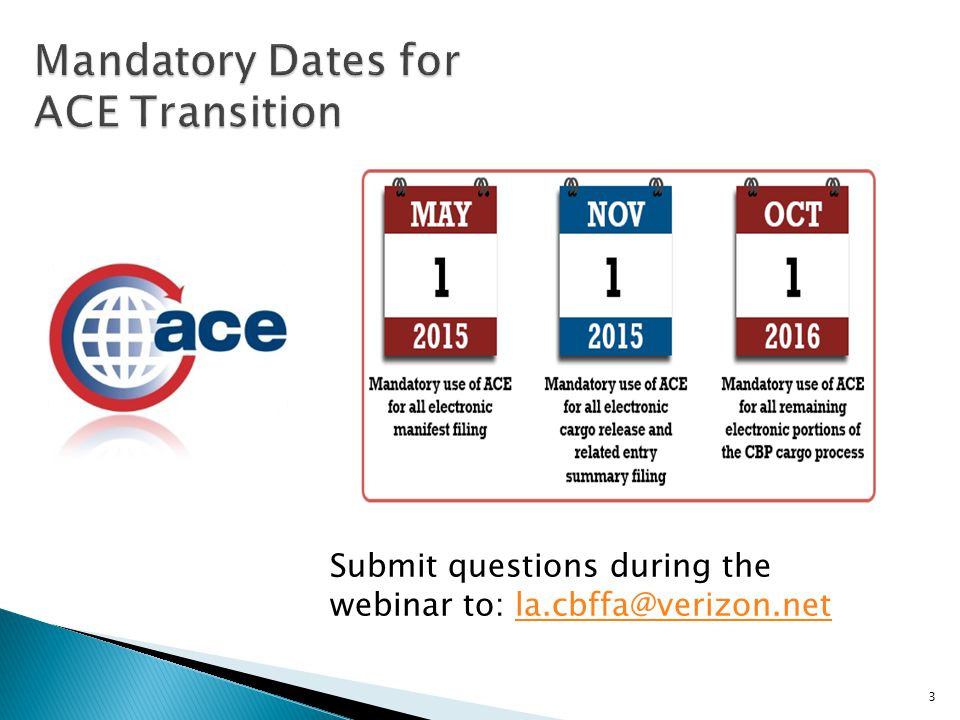Mandatory Dates for ACE Transition