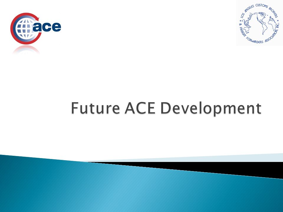 Future ACE Development