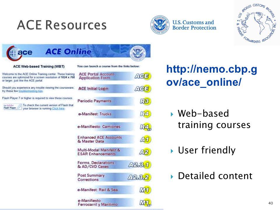 ACE Resources http://nemo.cbp.gov/ace_online/