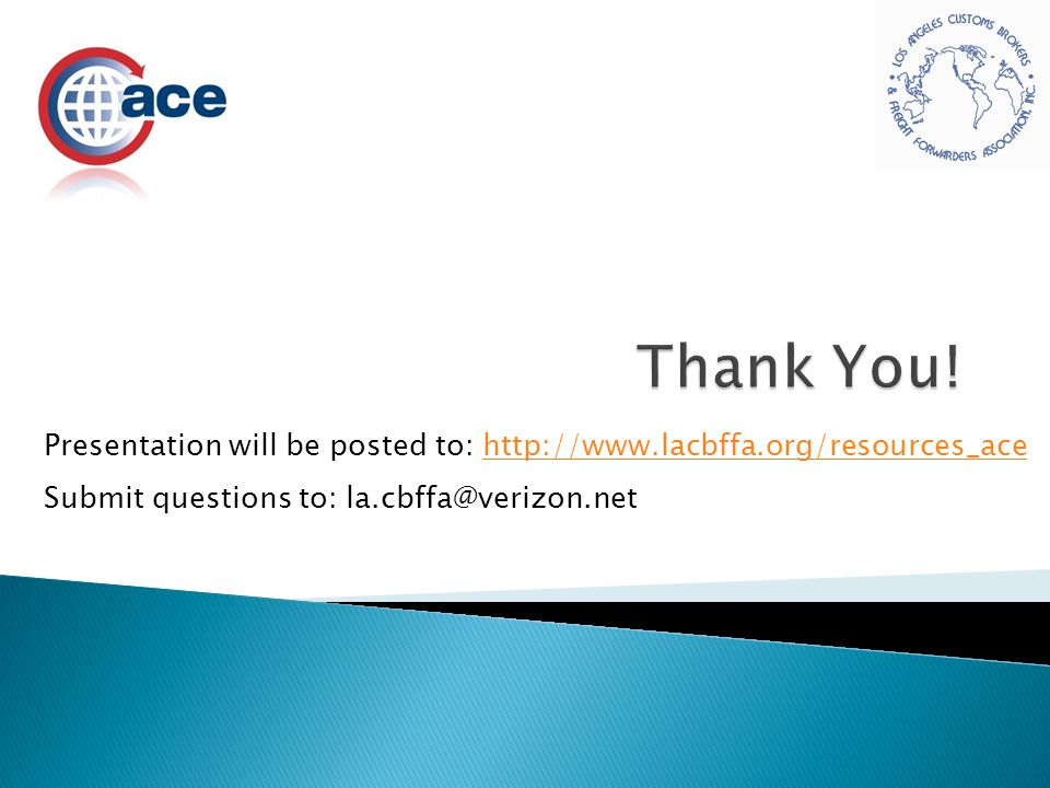 Thank You. Presentation will be posted to: http://www.lacbffa.org/resources_ace.