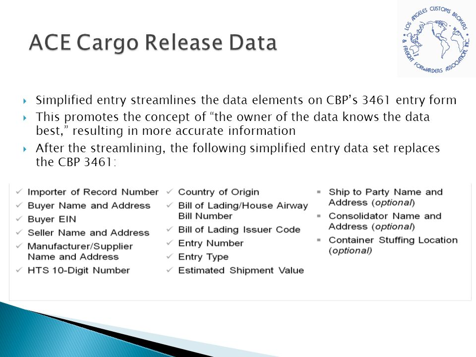 ACE Cargo Release Data Simplified entry streamlines the data elements on CBP's 3461 entry form.