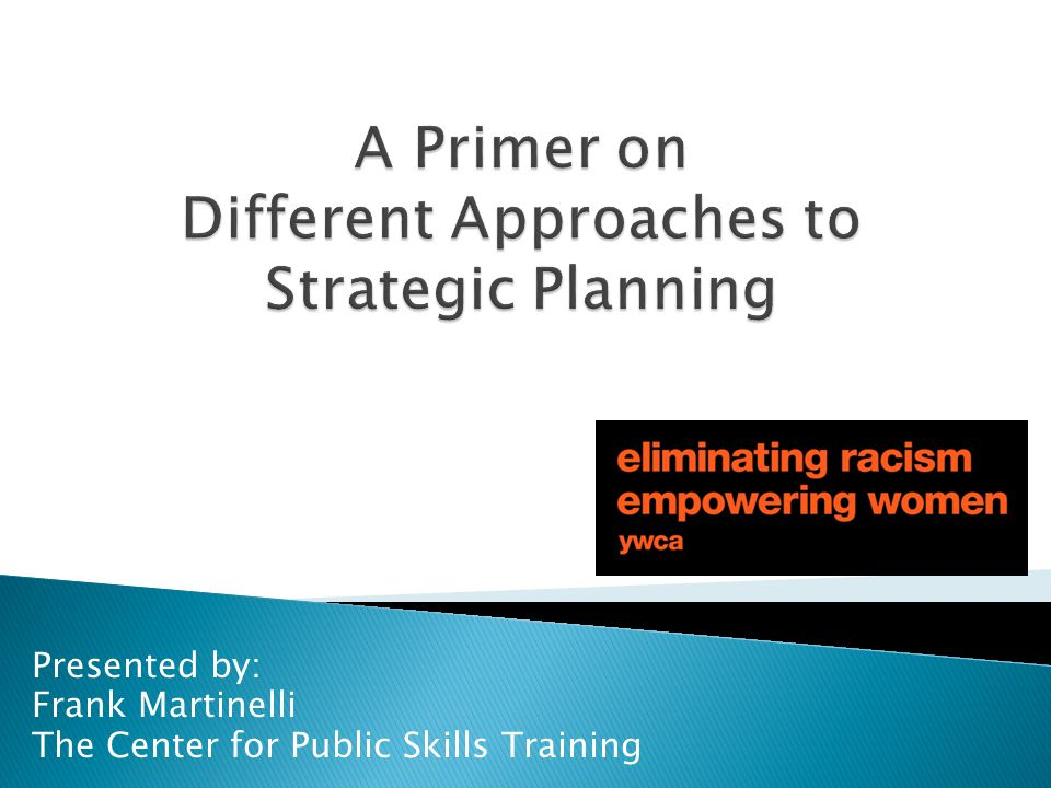 A Primer on Different Approaches to Strategic Planning