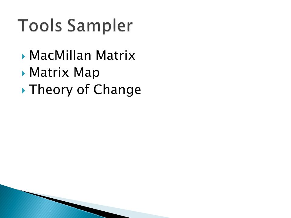 Tools Sampler MacMillan Matrix Matrix Map Theory of Change