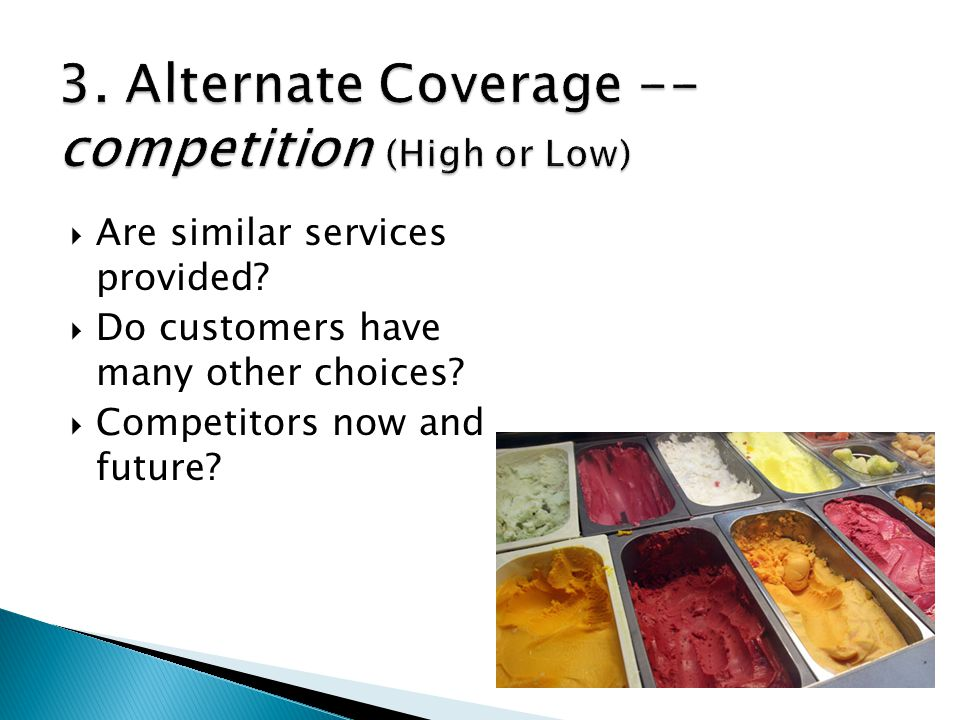 3. Alternate Coverage -- competition (High or Low)