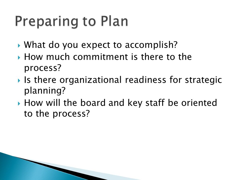 Preparing to Plan What do you expect to accomplish